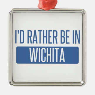 I'd rather be in Wichita Metal Ornament