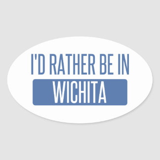I'd rather be in Wichita Oval Sticker