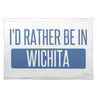 I'd rather be in Wichita Placemat