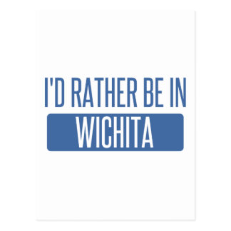 I'd rather be in Wichita Postcard