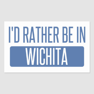 I'd rather be in Wichita Sticker