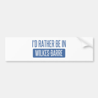 I'd rather be in Wilkes-Barre Bumper Sticker