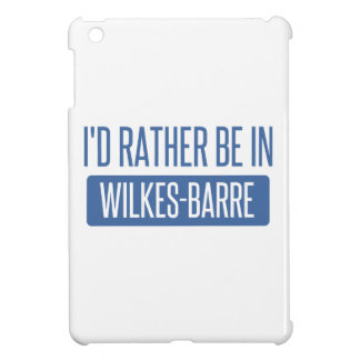 I'd rather be in Wilkes-Barre iPad Mini Case