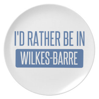 I'd rather be in Wilkes-Barre Plate