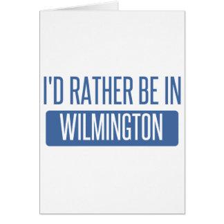 I'd rather be in Wilmington DE Card
