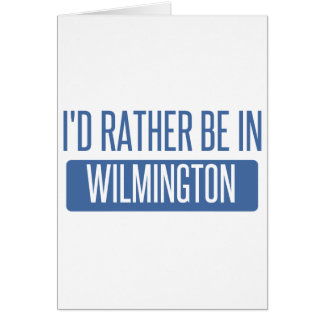 I'd rather be in Wilmington NC Card