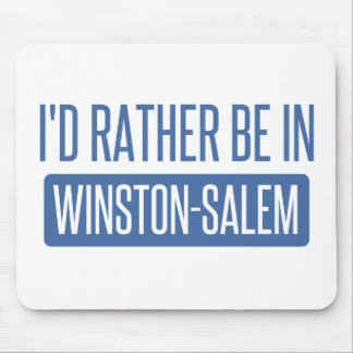I'd rather be in Winston-Salem Mouse Pad