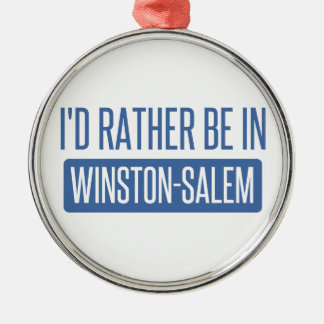 I'd rather be in Winston-Salem Silver-Colored Round Ornament