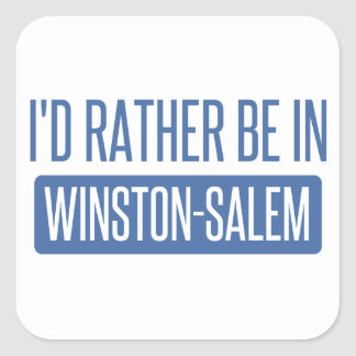 I'd rather be in Winston-Salem Square Sticker