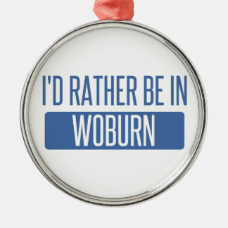 I'd rather be in Woburn Metal Ornament