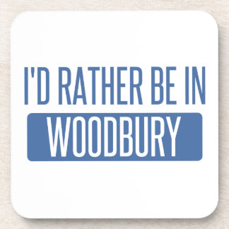 I'd rather be in Woodbury Coaster