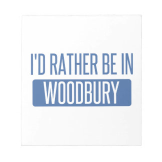 I'd rather be in Woodbury Notepads