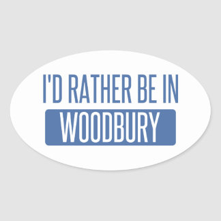 I'd rather be in Woodbury Oval Sticker
