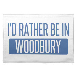 I'd rather be in Woodbury Placemat