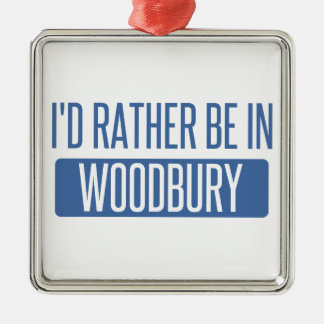 I'd rather be in Woodbury Silver-Colored Square Ornament