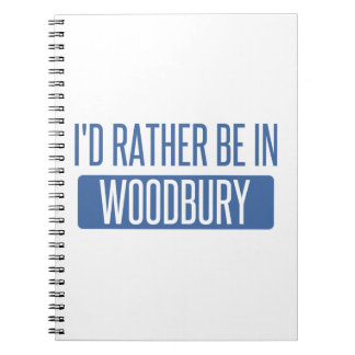 I'd rather be in Woodbury Spiral Notebooks