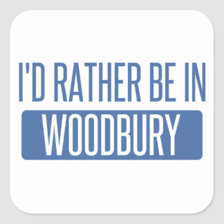 I'd rather be in Woodbury Square Sticker