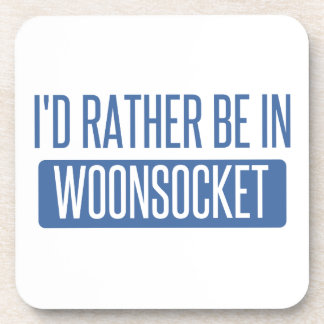 I'd rather be in Woonsocket Coaster