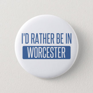 I'd rather be in Worcester 2 Inch Round Button