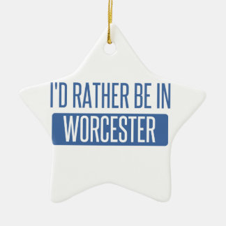 I'd rather be in Worcester Ceramic Ornament
