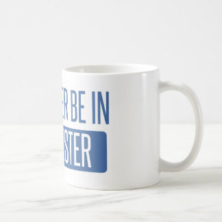 I'd rather be in Worcester Coffee Mug