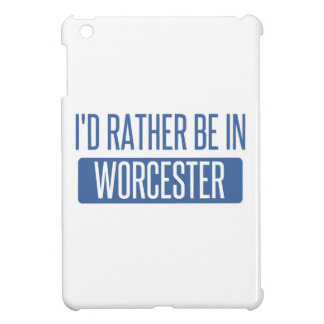 I'd rather be in Worcester iPad Mini Cover
