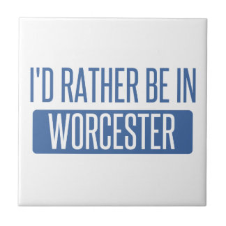 I'd rather be in Worcester Tile