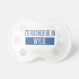 I'd rather be in Wylie Pacifier