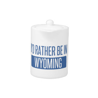 I'd rather be in Wyoming