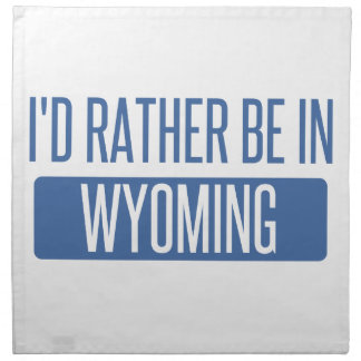 I'd rather be in Wyoming Napkin
