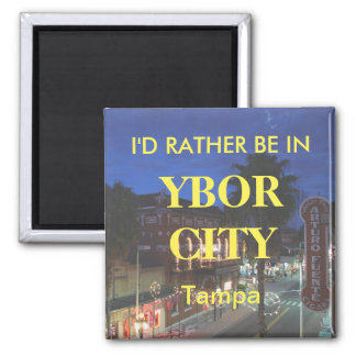 I'd Rather Be in Ybor City Magnet