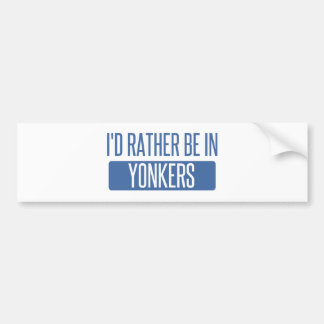 I'd rather be in Yonkers Bumper Sticker