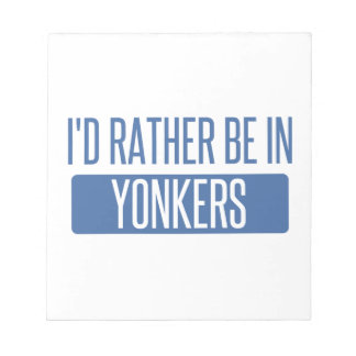 I'd rather be in Yonkers Notepads