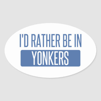 I'd rather be in Yonkers Oval Sticker