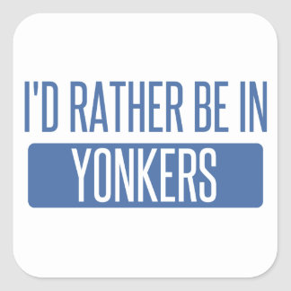 I'd rather be in Yonkers Square Sticker