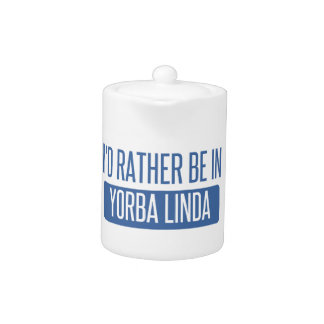I'd rather be in Yorba Linda