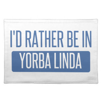 I'd rather be in Yorba Linda Place Mats