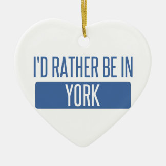 I'd rather be in York Ceramic Heart Ornament