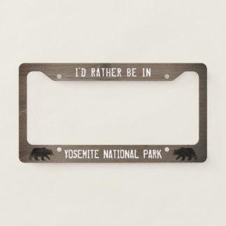 I'd Rather be in Yosemite National Park - Custom License Plate Frame