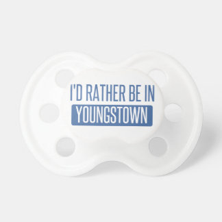 I'd rather be in Youngstown Pacifier