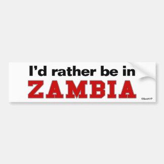 I'd Rather Be In Zambia Bumper Sticker