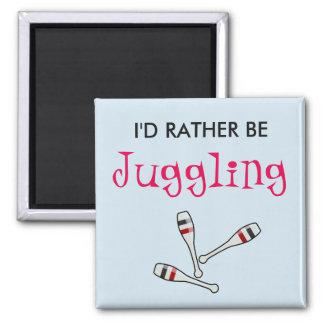 I'd Rather Be Juggling Square Magnet