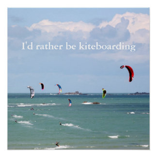 I'd rather be kite boarding poster