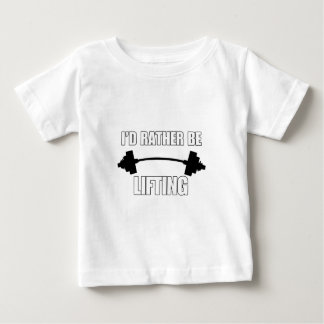 I'd Rather Be Lifting Fitness Great Gym Gift Baby T-Shirt