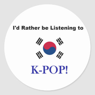 I'd Rather be Listening to KPOP! Classic Round Sticker