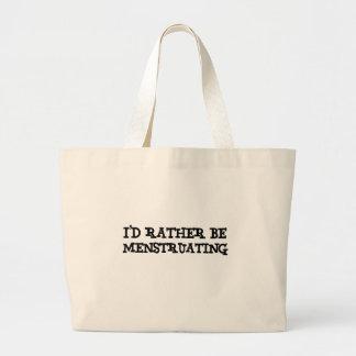 I'd rather be menstruating large tote bag