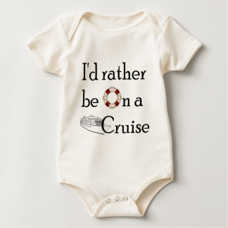 I'd Rather Be On A Cruise Baby Bodysuit