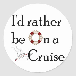 I'd Rather Be On A Cruise Classic Round Sticker