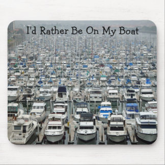 """I'd Rather Be On My Boat"" Mouse Pad"