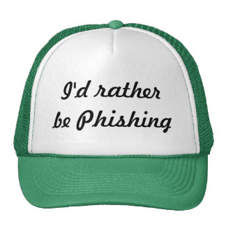 I'd rather be Phishing Trucker Hat